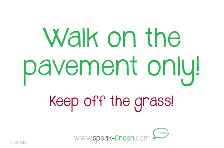 2014-05-10 - walk on the pavement only