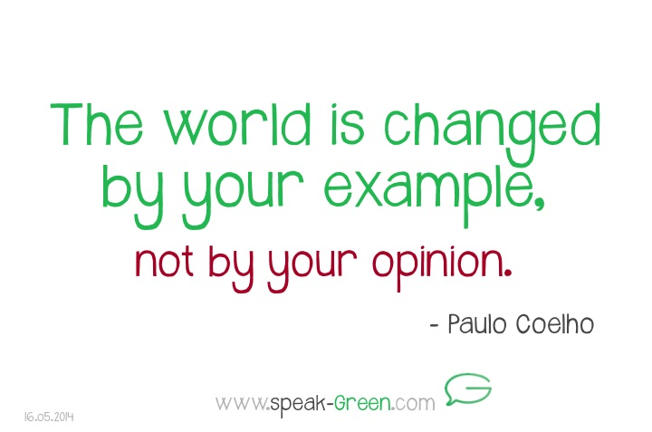 2014-05-16 - the world is changed by your example
