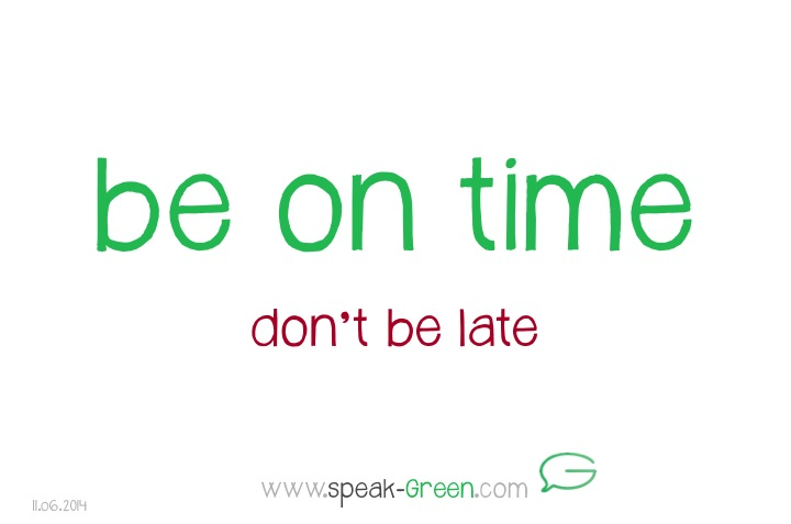 2014-06-11 - be on time