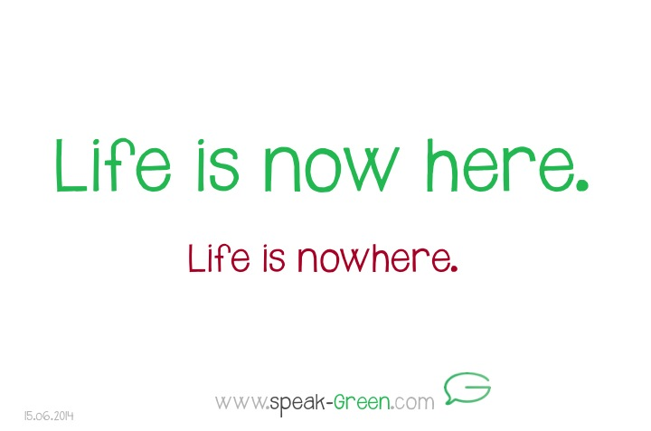 2014-06-15 - life is now here