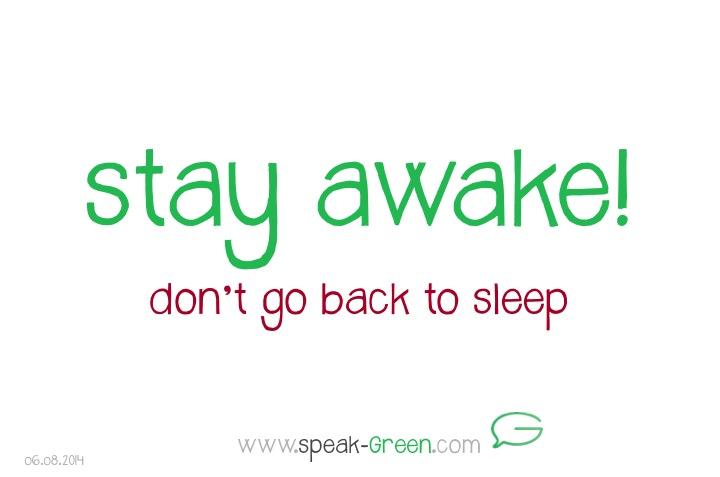 2014-08-06 - stay awake