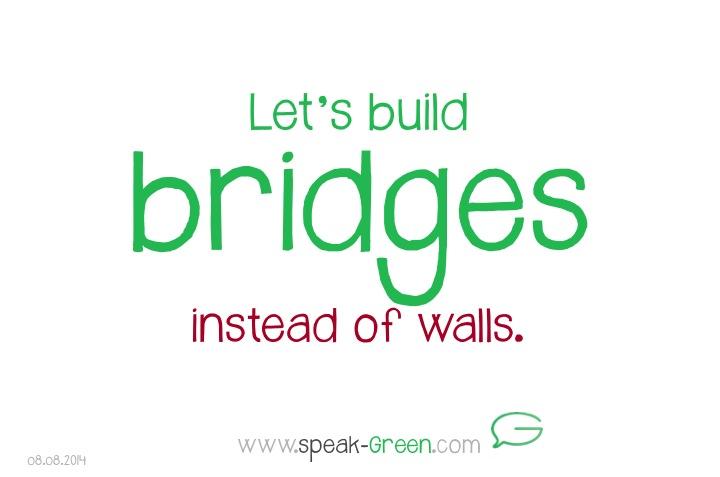 2014-08-08 - Let's build bridges