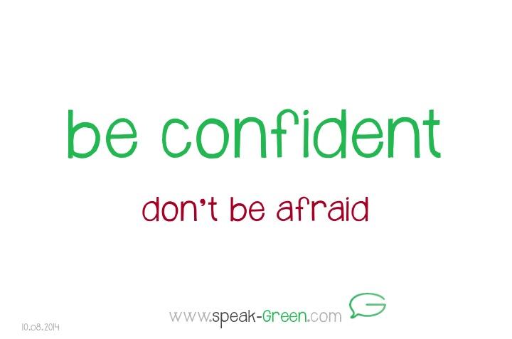 2014-08-10 - be confident
