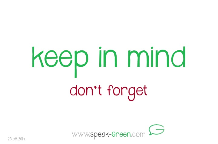 2014-08-23 - keep in mind