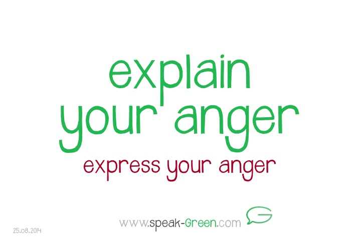2014-08-25 - explain your anger