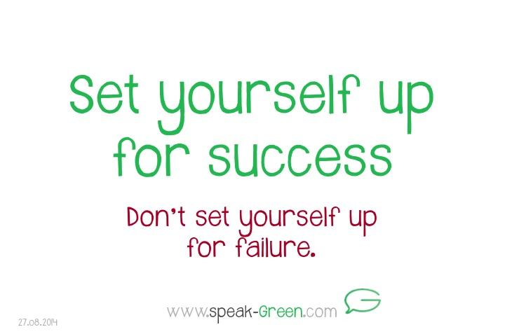 2014-08-27 - set yourself up for success