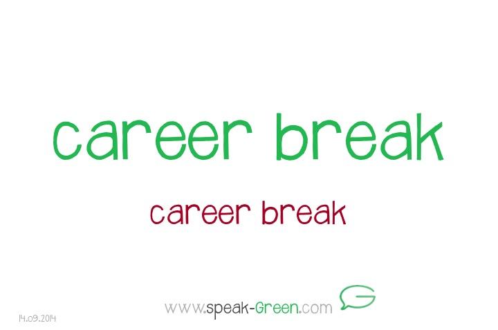 2014-09-14 - career break