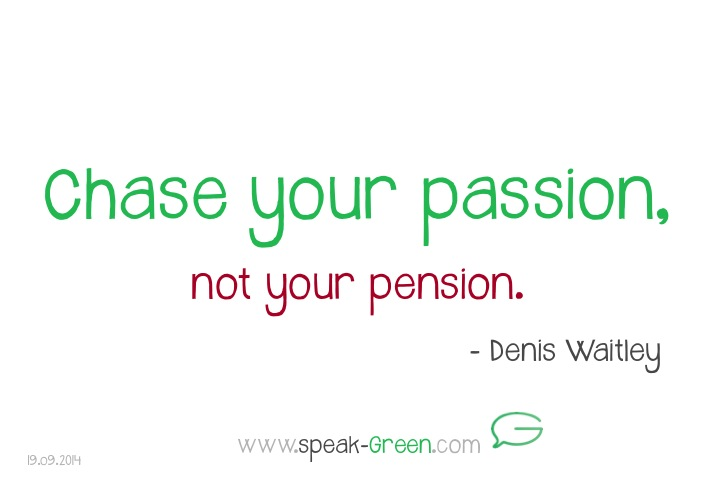 2014-09-19 - chase your passion