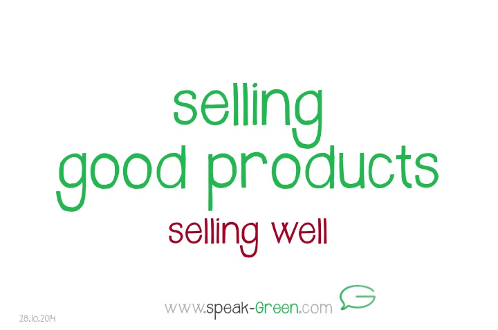 2014-10-28 - selling good products