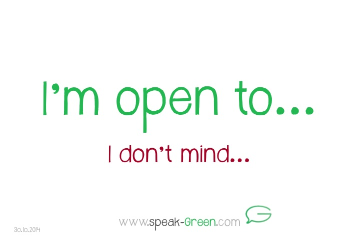 2014-10-30 - I'm open to