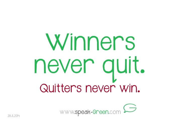 2014-11-28 - winners never quit