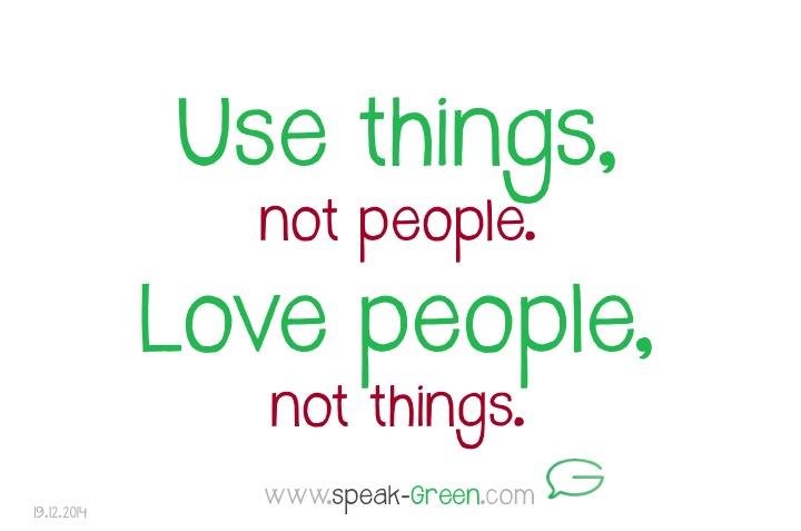 2014-12-19 - use things, love people