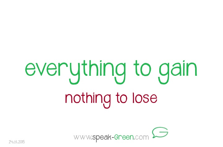 2015-01-24 - everything to gain