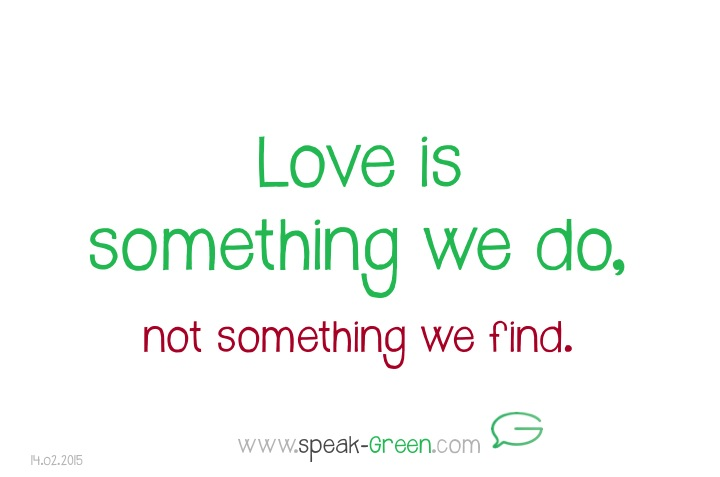 2015-02-14 - love is something we do