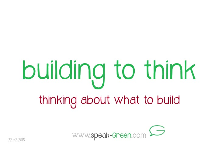 2015-02-22 - building to think