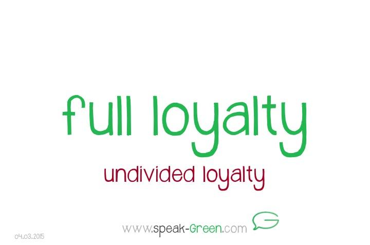 2015-03-04 - full loyalty