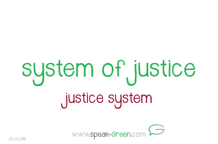 2015-03-05 - system of justice