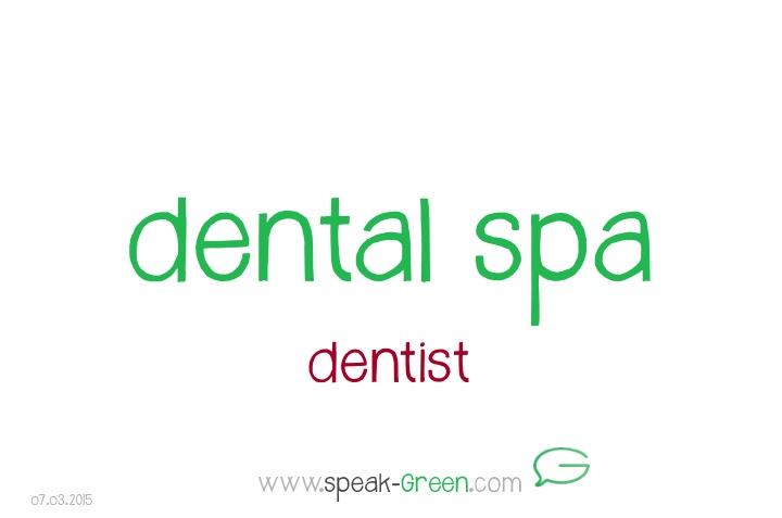 2015-03-07 - dental spa