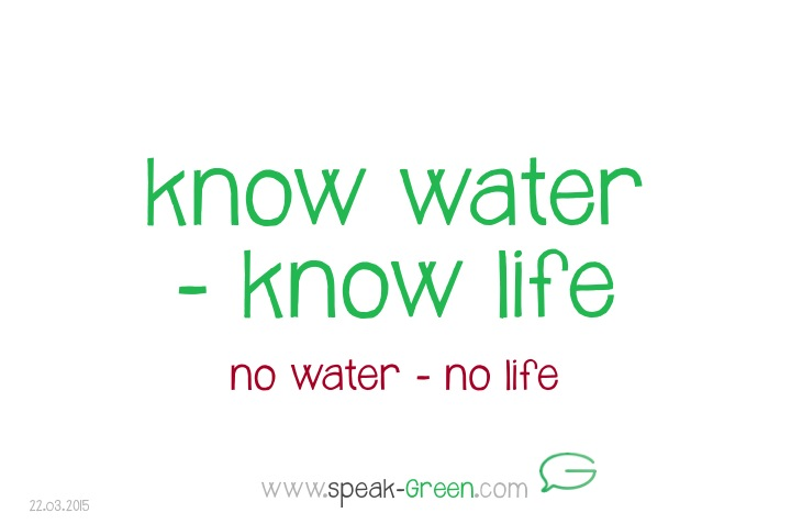 2015-03-22 - know water know life