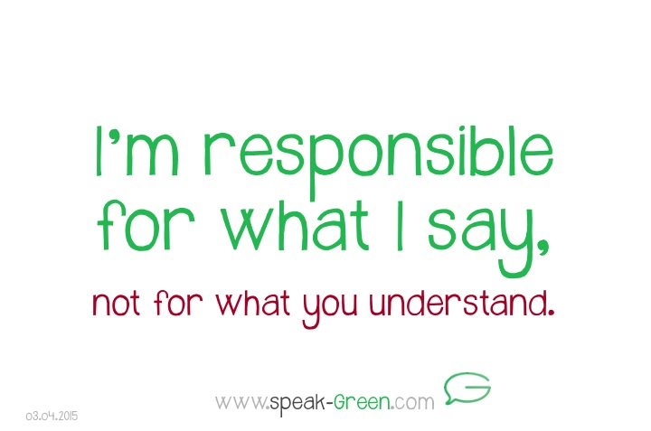 2015-04-03 - responsible for what I say