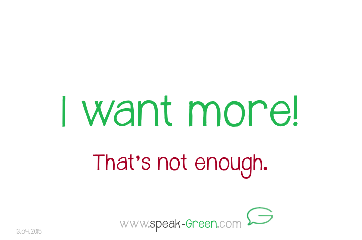 2015-04-13 - I want more
