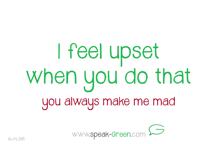 2015-04-16 - I feel upset when you do that