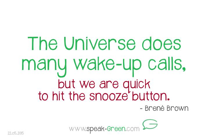 2015-05-22 - universe's wake-up calls