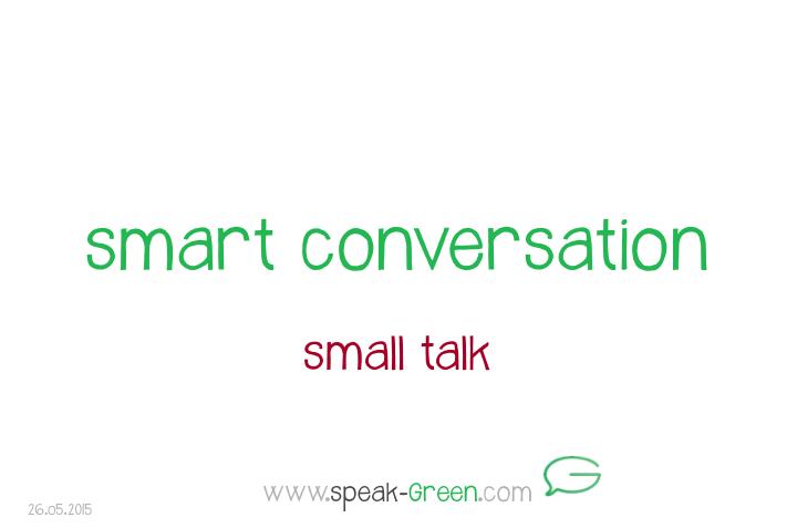 2015-05-26 - smart conversation