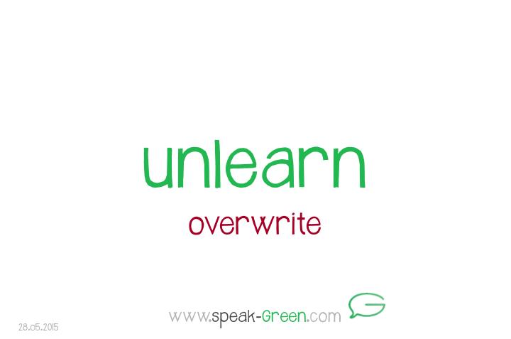 2015-05-28 - unlearn