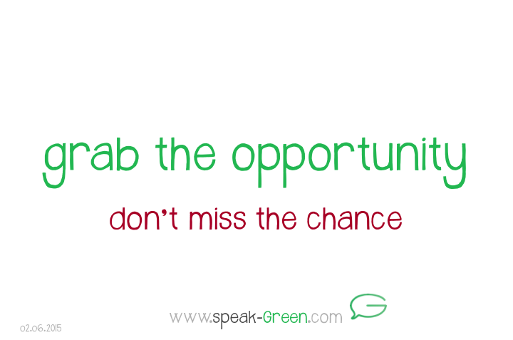 2015-06-02 - grab the opportunity