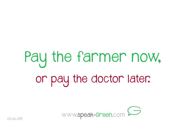 2015-06-05 - pay the farmer now