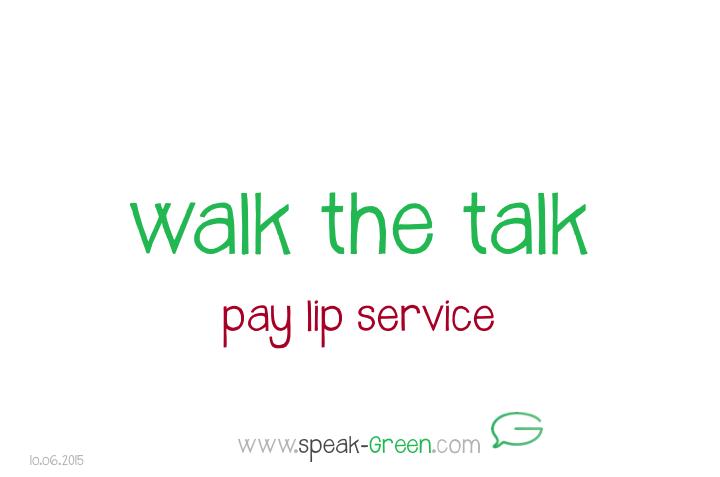 2015-06-10 - walk the talk
