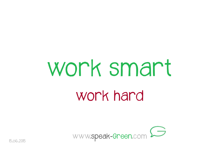 2015-06-15 - work smart