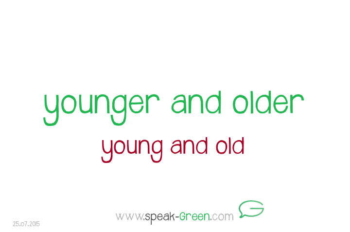 2015-07-25 - younger and older