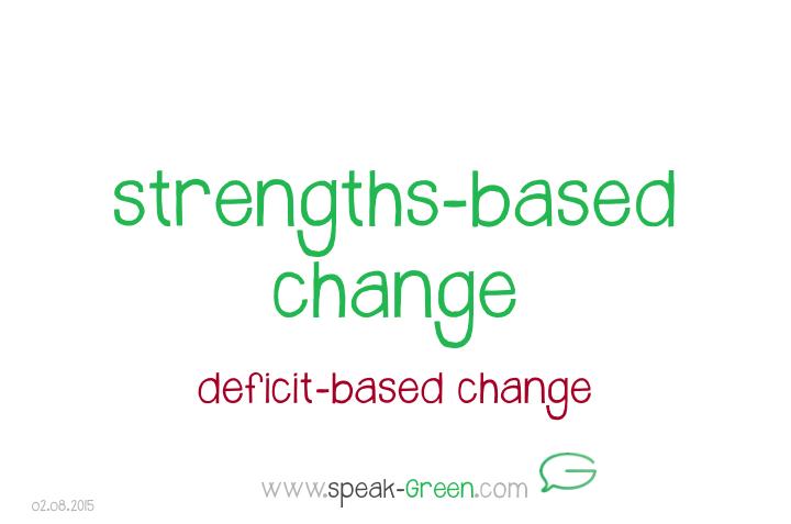 2015-08-02 - strengths-based change