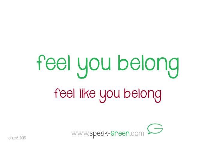 2015-08-04 - feel you belong
