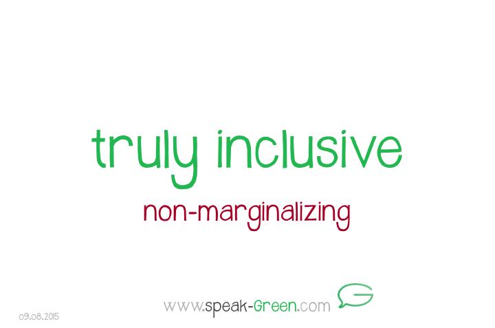 2015-08-09 - truly inclusive