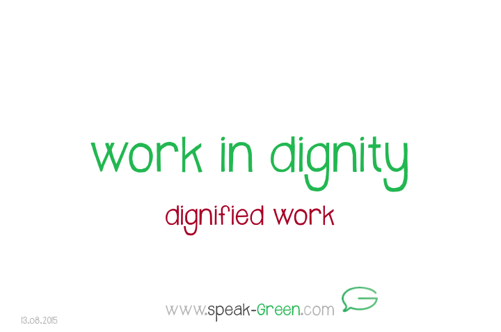 2015-08-13 - work in dignity