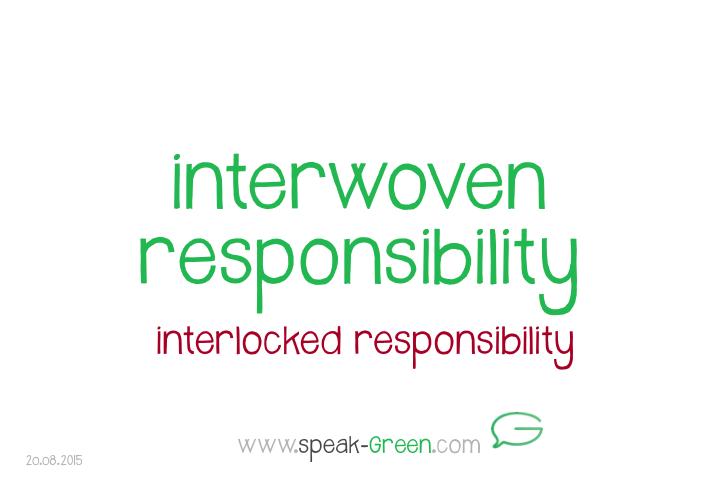 2015-08-20 - interwoven responsibility
