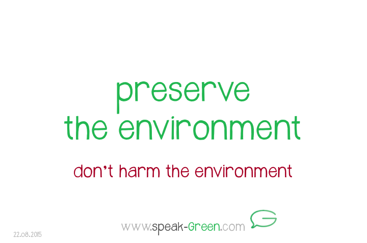 2015-08-22 - preserve the environment