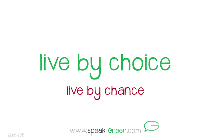 2015-09-22 - live by choice