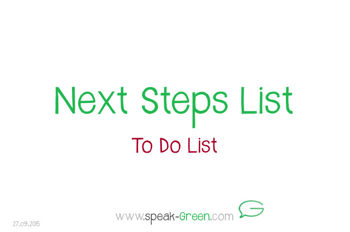 2015-09-27 - Next Steps List