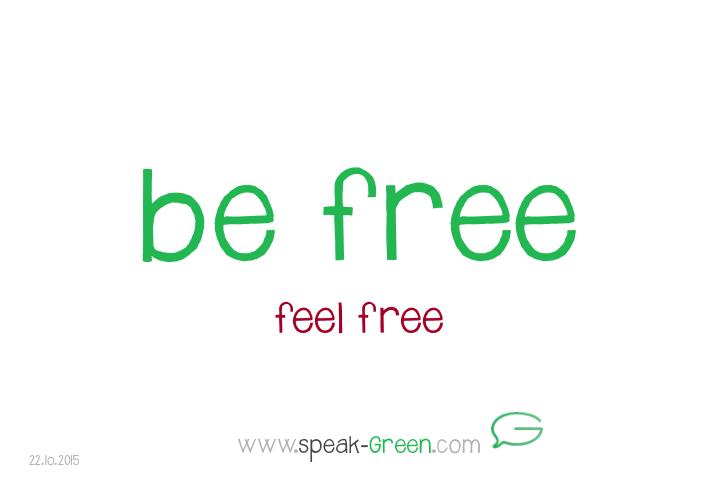 2015-10-22 - be free