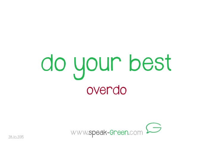 2015-10-28 - do your best