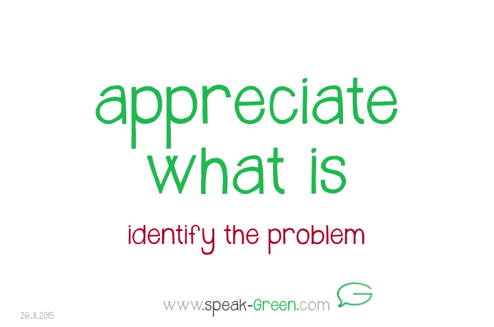 2015-11-26 - appreciate what is
