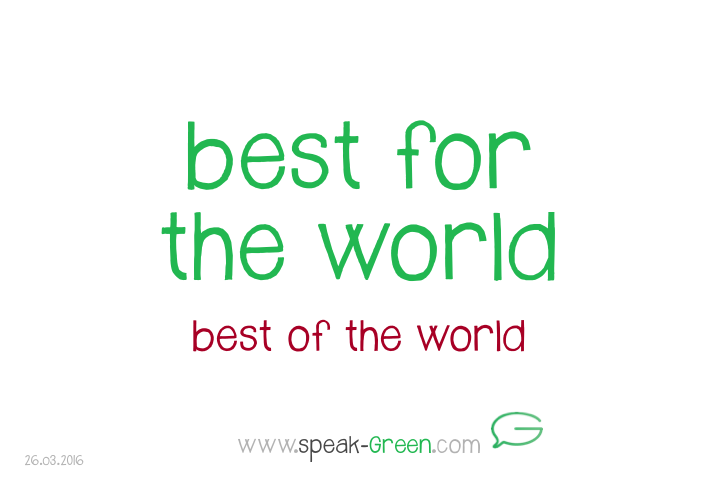 2016-03-26 - best for the world