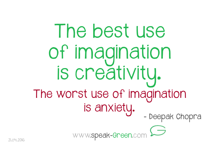 2016-04-21 - best use of imagination is creativity
