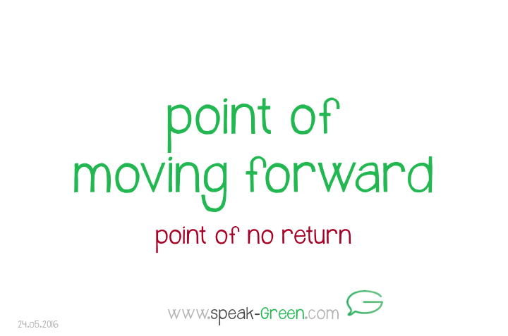 2016-05-24 - point of moving forward