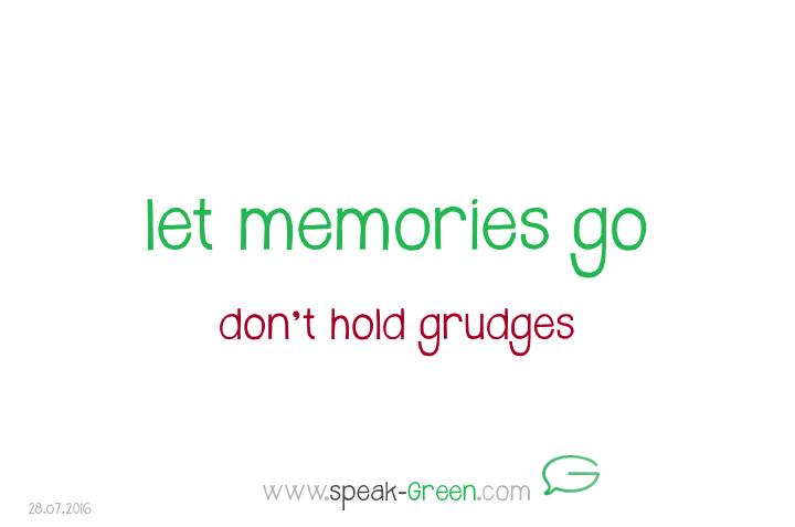 2016-07-28 - let memories go