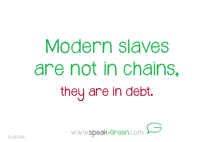 2016-08-23 - modern slaves are not in chains